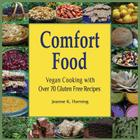 Comfort Food: Vegan Cooking with Over 70 Gluten Free Recipes Cover Image