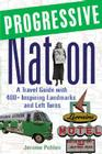 Progressive Nation: A Travel Guide with 400+ Left Turns and Inspiring Landmarks Cover Image