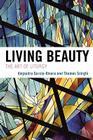Living Beauty: The Art of Liturgy (Celebrating Faith) Cover Image