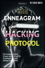 Enneagram: The Enneagram Hacking Protocol used by FBI and CIA Psychologists for Speed Reading Criminal Minds Cover Image