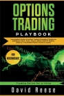 Options Trading Playbook: Intermediate Guide to the Best Trading Strategies & Setups for profiting on Stock, Forex, Futures, Binary and ETF Opti Cover Image