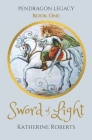 Sword of Light (Pendragon Legacy #1) Cover Image