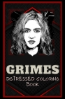 Grimes Distressed Coloring Book: Artistic Adult Coloring Book Cover Image
