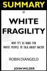 SUMMARY Of White Fragility: Why It's So Hard For White People To Talk About Racism Cover Image