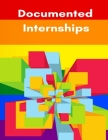 Documented Internships 1St Edition Student Version: Patient Care Internship Record Book & Career Organizer. Cover Image
