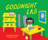 Goodnight Lab: A Scientific Parody (Baby University) Cover Image