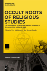 Occult Roots of Religious Studies: On the Influence of Non-Hegemonic Currents on Academia Around 1900 Cover Image