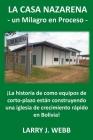 La Casa Nazarena: ¡La historia de como equipos de corto-plazo están construyendo una iglesia de crecimiento rápido en Bolivia! Cover Image