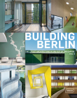 Building Berlin, Vol. 6: The Latest Architecture in and Out of the Capital Cover Image