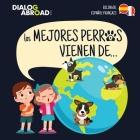 Los mejores perros vienen de... (Bilingüe Español-Français): Una búsqueda global para encontrar a la raza de perro perfecta Cover Image