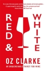 Red & White: An unquenchable thirst for wine Cover Image