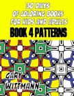 30 Days of Coloring Books for Kids and Adults Book 4 Patterns Cover Image