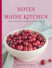 Notes from a Maine Kitchen: Seasonally Inspired Recipes Cover Image