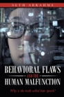 Behavioral Flaws and the Human Malfunction: Why Is the Truth Called Hate Speech? Cover Image