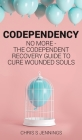 Codependency: No more - The codependent recovery guide to cure wounded souls Cover Image
