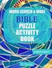 Word Search & More Bible Puzzle Activity Book: 79 Large Print Puzzles Cover Image
