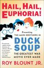 Hail, Hail, Euphoria!: Presenting the Marx Brothers in Duck Soup, the Greatest War Movie Ever Made Cover Image