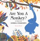 Are You a Monkey?: A Tale of Animal Charades Cover Image