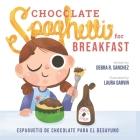 Chocolate Spaghetti for Breakfast: Espaguetis de chocolate para el desayuno Cover Image