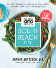 The New Keto-Friendly South Beach Diet: Rev Your Metabolism and Improve Your Health with the Latest Science of Weight Loss Cover Image