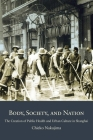 Body, Society, and Nation: The Creation of Public Health and Urban Culture in Shanghai (Harvard East Asian Monographs #414) Cover Image