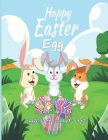 happy easter egg coloring book for kids ages 4 and up: 140 pages, Easter Coloring BOOK includes all your favorite Easter images such as Easter bunnies Cover Image