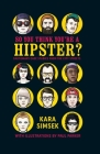 So You Think You're a Hipster?: Cautionary Case Studies from the City Streets Cover Image