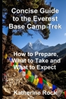 Concise Guide to the Everest Base Camp Trek: How to Prepare, What to Take and What to Expect Cover Image