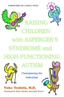 Raising Children with Asperger's Syndrome and High-Functioning Autism: Championing the Individual Cover Image