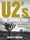 U2's the Joshua Tree: Planting Roots in Mythic America Cover Image