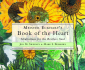 Meister Eckhart's Book of the Heart: Meditations for the Restless Soul Cover Image
