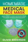 Homemade Medical Face Mask: Step By Step Guide to Create Your Washable Medical Mask in a Simple But Effective Way. Protect Yourself From Viruses, Cover Image