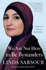 We Are Not Here to Be Bystanders: A Memoir of Love and Resistance Cover Image