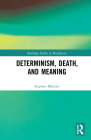 Determinism, Death, and Meaning Cover Image