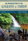 An Introduction to the Geography of Tourism, Third Edition (Exploring Geography) Cover Image