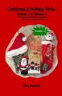 Christmas & Holiday Trivia - Volume 1 & Volume 2: 500 Questions: Some difficult, some easy, yet all thought-provoking & fun! Cover Image