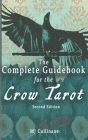 The Complete Guidebook for the Crow Tarot: Second Edition Cover Image