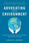 Advocating for the Environment: How to Gather Your Power and Take Action Cover Image