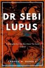 Dr Sebi Lupus Cover Image