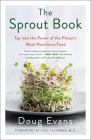 The Sprout Book: Tap into the Power of the Planet's Most Nutritious Food Cover Image