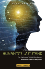 Humanity's Last Stand: The Challenge of Artificial Intelligence: A Spiritual-Scientific Response Cover Image