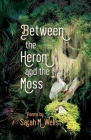 Between the Heron and the Moss Cover Image