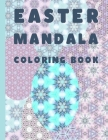 Easter Mandala Coloring Book: for adults and teens - easter egs coloring - Color Way To Relaxation Cover Image