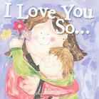 I Love You So... Cover Image