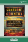 Sunburnt Country: The History and Future of Climate Change in Australia (16pt Large Print Edition) Cover Image