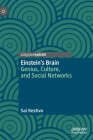 Einstein's Brain: Genius, Culture, and Social Networks Cover Image