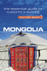 Mongolia - Culture Smart!: The Essential Guide to Customs & Culture Cover Image