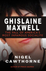 Ghislaine Maxwell: Epstein and the Fall of America's Most Notorious Socialite Cover Image