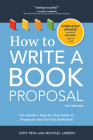 How to Write a Book Proposal: The Insider's Step-By-Step Guide to Proposals That Get You Published Cover Image