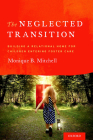 Neglected Transition: Building a Relational Home for Children Entering Foster Care Cover Image